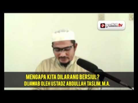 Mengapa Kita Dilarang Bersiul?  - Ustadz Abdullah Taslim, M.A.