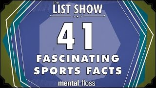 41 Fascinating Sports Facts - mental_floss List Show Ep. 333