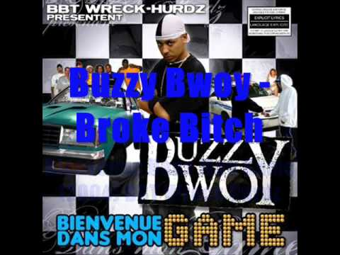 Buzzy Bwoy - Broke Bitch - Bienvenue Dans Mon Game (2004) video