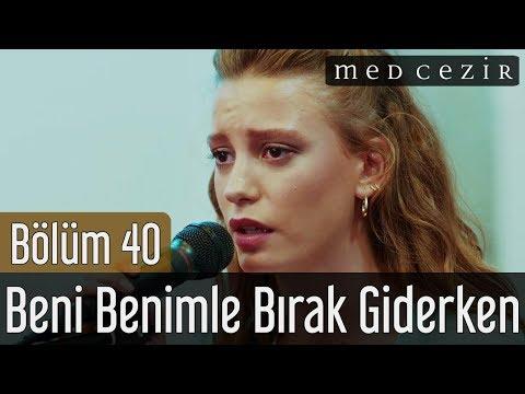 Medcezir 40.Bölüm | Serenay Sarıkaya - Çağatay Ulusoy | Beni Benimle Bırak Giderken - Düet