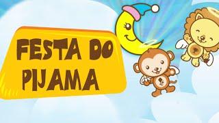 Canções Infantis - Animazoo - Festa do Pijama