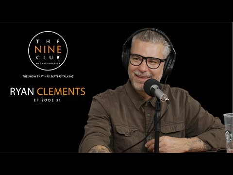 Ryan Clements | The Nine Club With Chris Roberts - Episode 51