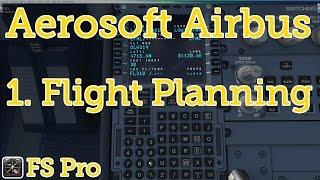 Aerosoft Airbus - Flight Prep & Planning - Part 1 of 4