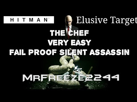 HITMAN - Elusive Target #14 - The Chef - Very Easy Fail Proof Silent Assassin!