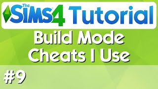 The Sims 4 Tutorial - #9 - Build Mode Cheats I Use