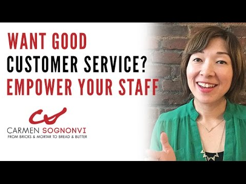 Want Good Customer Service? Empower Your Staff | Carmen Sognonvi