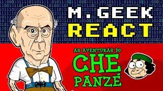 M.GEEK REACT - AS AVENTURAS DO CHE PANZÉ
