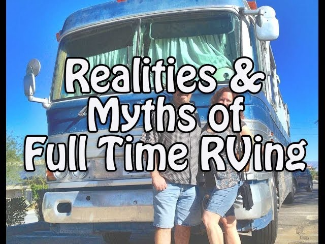 Realities & Myths of Full Time RVing (March 2013)