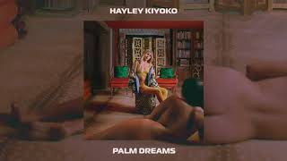 Hayley Kiyoko - Palm Dreams [Official Audio]
