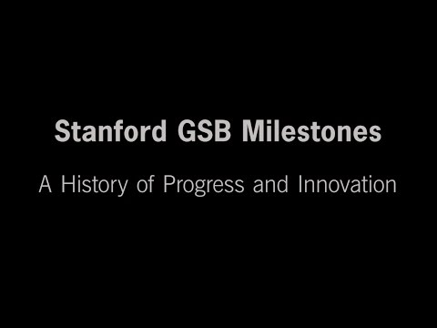 Stanford GSB Milestones: A History Of Progress And Innovation