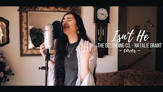 Download Lagu ISN'T HE // The Belonging Co. feat. Natalie Grant (cover) Gratis STAFABAND