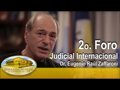 Dr. Eugenio Raúl Zaffaroni - Segundo Foro Judicial Internacional
