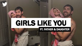 Maroon 5 - Girls Like You | Father and Daughter Viral Video! (Full Video)