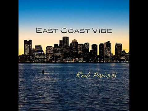 Rob Parissi - East Coast Vibe