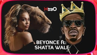 Beyonce ft Ghanaian Dancehall artiste Shatta Wale on the Lion King Album