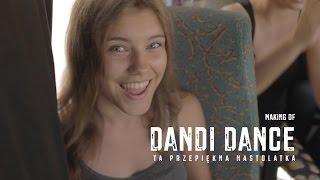 http://www.discoclipy.com/dandi-dance-ta-przepiekna-nastolatka-making-of-video_daa42c552.html