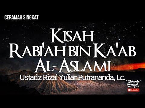 Kisah Rabi'ah Bin Ka'ab Al-Aslami - Ustadz Rizal Yuliar Putrananda, Lc.