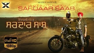 Sardaar Saab (Full Video) ● Inderjit Nikku ● Money Aujla ● Latest Punjabi Songs 2016 ● Muzik X