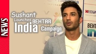 Latest Bollywood News - Sushant Singh Rajput Launches Behtar India Campaign - Bollywood Gossip 2016