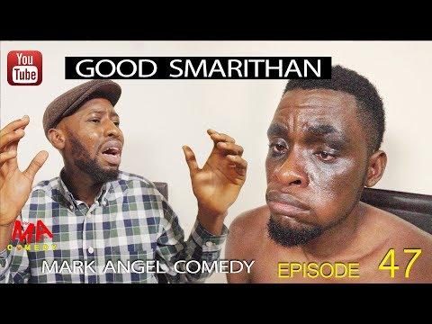 GOOD SAMARITHAN (Mark Angel Comedy) (Episode 124)