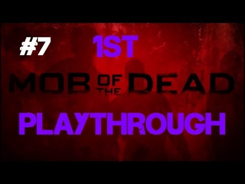 Mob of the Dead - Our First Co-op Playthrough! (Part 7)