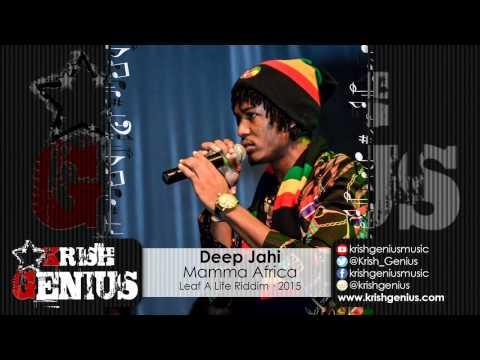Deep Jahi – Mamma Africa [leaf A Life Riddim] January 2015 | Reggae, Dancehall, Bashment