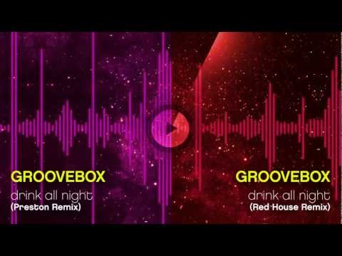 Sonerie telefon » GrooveBox – Drink All Night (Preston Remix / Red House Remix)