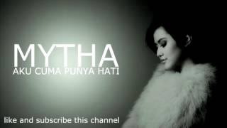 download lagu Mytha - Aku Cuma Punya Hati Piano Instrumental Version gratis