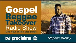 Download Lagu GOSPEL REGGAE 2018  - One Hour Gospel Reggae Takeover Show - DJ Proclaima 20th July Gratis STAFABAND