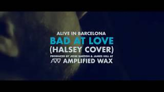 Download Lagu Alive In Barcelona - Bad At Love (Halsey Cover) Gratis STAFABAND