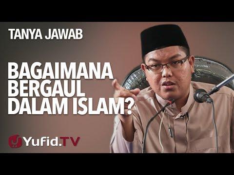 Bagaimana Bergaul Dalam Islam? - Ustadz DR. Firanda Andirja, MA