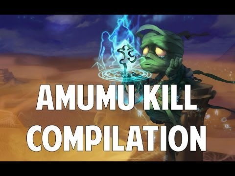League Of Legends - Amumu Kill Compilation (Series Two)