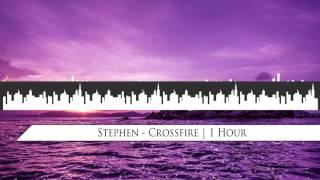 Download Lagu Stephen - Crossfire   1 Hour Gratis STAFABAND