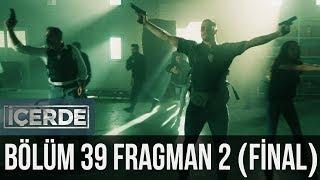 İçerde - İçerde 39. Bölüm (Final) 2. Fragman