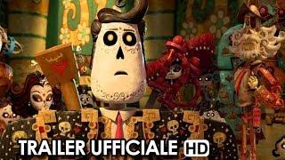 Il Libro Della Vita Trailer Ufficiale Italiano (2014) - Jorge R. Gutierrez Movie HD