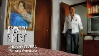 Jhonny Rivera-Por una aventura ( Video Oficial)