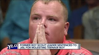 Former boy scout leader sentenced to jail for molesting teenage boy