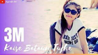 Kaise Bataun Tujhe | Female version by Suprabha KV