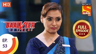 Baalveer Returns - Ep 53 - Full Episode - 21st November, 2019