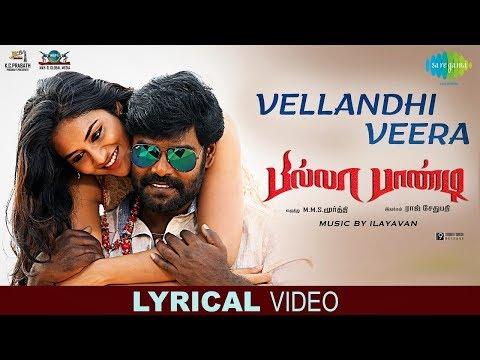 Vellandhi Veera - Lyrical | Billa Pandi | R.K.Suresh | Chandini | Ilayavan | Priyanka | Thanikkodi