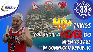 40+ Things you Should Never Do when you are in Dominican Republic