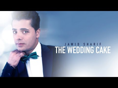 Jawid Sharifs ~The Wedding Cake ~ Official Release~ HD