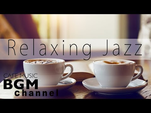 Relaxing Jazz - Instrumental Jazz amp Bossa Nova Music for Great Mood