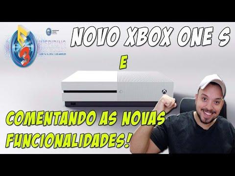 NOVO XBOX ONE S E NOVAS FUNCIONALIDADES DO CONSOLE ANUNCIADAS PELA MICROSOFT