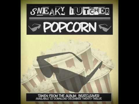 Sneaky Butcher - PopCorn (Original Mix)