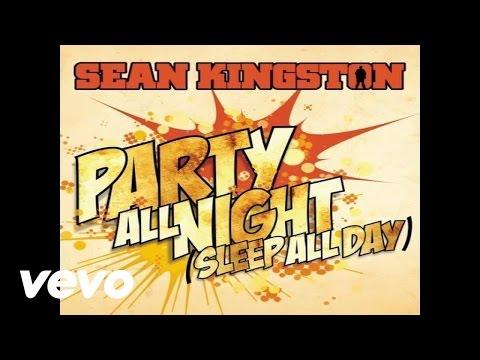 Sean Kingston  Party All Night Sleep All Day