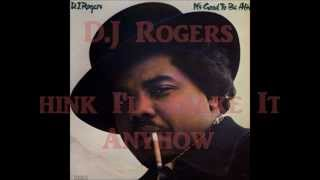 D J Rogers  - Think I'll Make It Anyhow