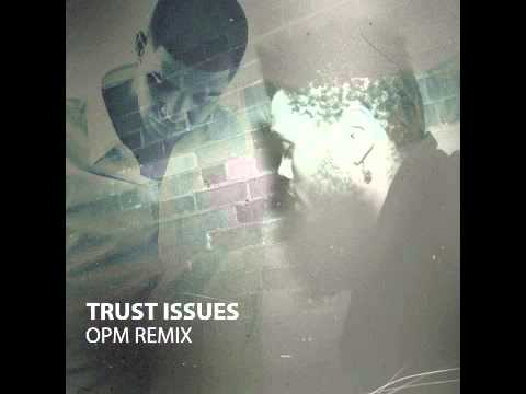 Drake feat. The Weeknd - Trust Issues (OPM Remix) + (DOWNLOAD LINK)
