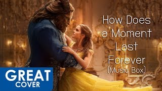 How Does a Moment Last Forever (Music Box) 【เกร้ท Cover】