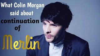 What Colin Morgan said about merlin2 [the path to victory] of 2019